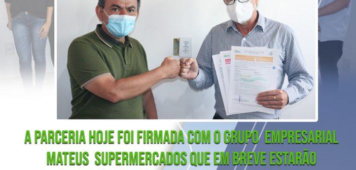 A Parceria Hoje foi Firmada com o Grupo  Empresarial Mateus  Supermercados que em Breve Estarão Gerando  Emprego e Renda em Nosso Município